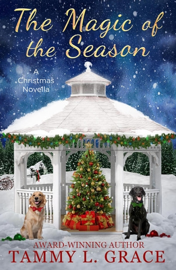 The Magic of the Season - Christmas in Silver Falls, #2 ebook by Tammy L Grace