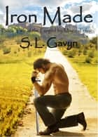 Iron Made: Book Two of the Forged by Magic Trilogy ebook by S. L. Gavyn
