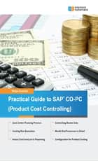 Practical Guide to SAP CO-PC (Product Cost Controlling) ebook by Tanya Duncan
