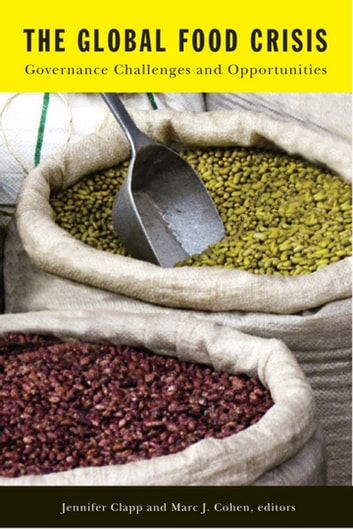The Global Food Crisis - Governance Challenges and Opportunities eBook by