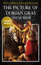 THE PICTURE OF DORIAN GRAY Classic Novels: New Illustrated [Free Audio Links] ebook by