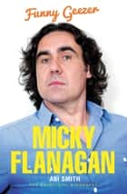 Micky Flanagan - Funny Geezer ebook by Abi Smith