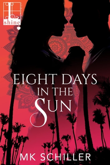 Eight Days in the Sun ebook by MK Schiller