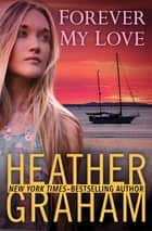 Forever My Love 電子書 by Heather Graham
