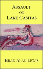 Assault on Lake Casitas ebook by Brad Alan Lewis