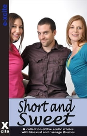 Short and Sweet - A collection of five erotic stories ebook by Sommer Marsden,Izzy French,Landon Dixon,Tony Haynes,Eva Hore