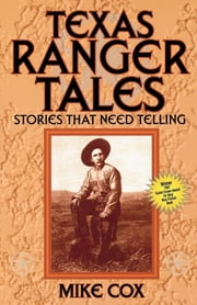 Texas Ranger Tales - Stories That Need Telling ebook by Mike Cox
