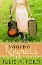 With No Regrets ebook by Julie N. Ford