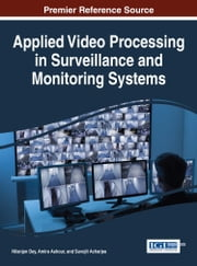 Applied Video Processing in Surveillance and Monitoring Systems ebook by Nilanjan Dey,Amira Ashour,Suvojit Acharjee