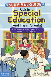 The Survival Guide for Kids in Special Education (And Their Parents)