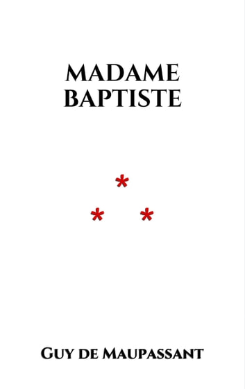 Madame Baptiste eBook by Guy de Maupassant