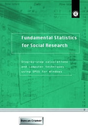 Fundamental Statistics for Social Research - Step-by-Step Calculations and Computer Techniques Using SPSS for Windows ebook by Duncan Cramer