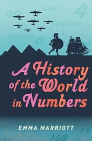 A History of the World in Numbers ebook by Emma Marriott