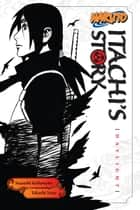 Naruto: Itachi's Story, Vol. 1 - Daylight ebook by Takashi Yano