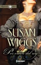 Por orden del rey ebook by Susan Wiggs