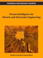 Swarm Intelligence for Electric and Electronic Engineering ebook by Girolamo Fornarelli,Luciano Mescia