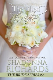 The Jilted Bride (The Bride Series) ebook by Shadonna Richards