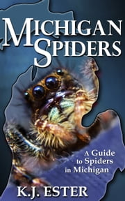Michigan Spiders ebook by K. J. Ester