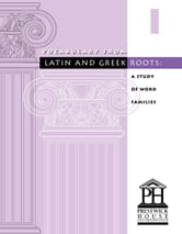 Vocabulary From Latin And Greek Roots - Book I ebook by Elizabeth Osborne