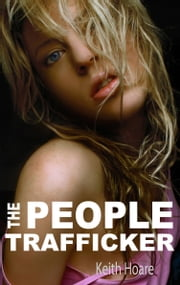 The People Trafficker ebook by Keith Hoare