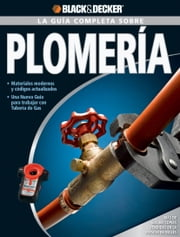 La Guia Completa sobre Plomeria - #NAME? ebook by Editors of CPi