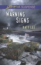 Warning Signs (Mills & Boon Love Inspired Suspense) ebook by Katy Lee
