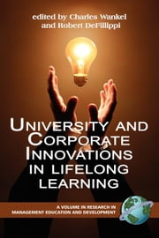 University and Corporate Innovations in Lifelong Learning. Research in Management Education Development. ebook by Wankel, Charles