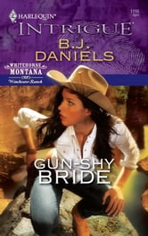 Gun-Shy Bride ebook by B.J. Daniels