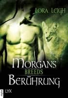 Breeds - Morgans Berührung ebook by Lora Leigh, Silvia Gleißner