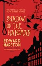 Shadow of the Hangman ebook by Edward Marston