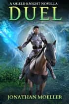 Shield Knight: Duel ebook by Jonathan Moeller