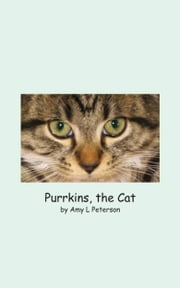 Purrkins, the Cat ebook by Amy L Peterson
