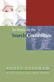 So You're on the Search Committee ebook by Bunty Ketcham,Celia Allison Hahn