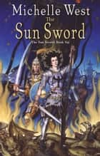 The Sun Sword ebook by Michelle West