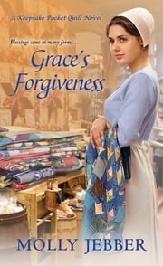 Grace's Forgiveness ebook by Molly Jebber