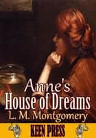 Anne's House of Dreams - Anne of Green Gables Series ebook by Lucy Maud Montgomery