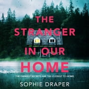 The Stranger in Our Home audiobook by Sophie Draper