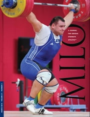 MILO: A Journal For Serious Strength Athletes, Vol. 21.4 ebook by Randall J. Strossen,Ph.D.
