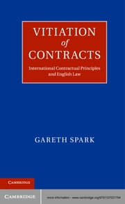 Vitiation of Contracts - International Contractual Principles and English Law ebook by Dr Gareth Spark