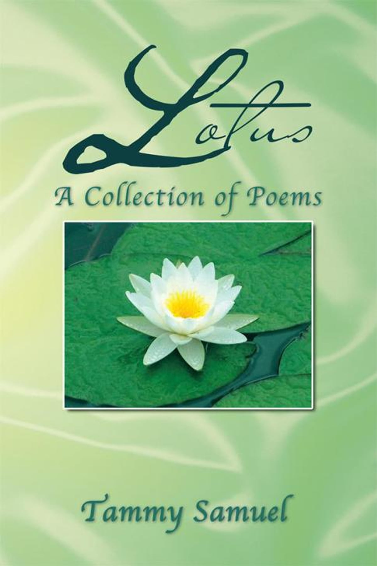 Lotus A Collection Of Poems Ebook By Tammy Samuel 9781479779970