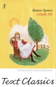Lillipilly Hill - Text Classics ebook by Eleanor Spence,Ursula Dubosarsky