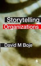 Storytelling Organizations ebook by David Boje