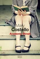 Academy Street ebook by Mary Costello