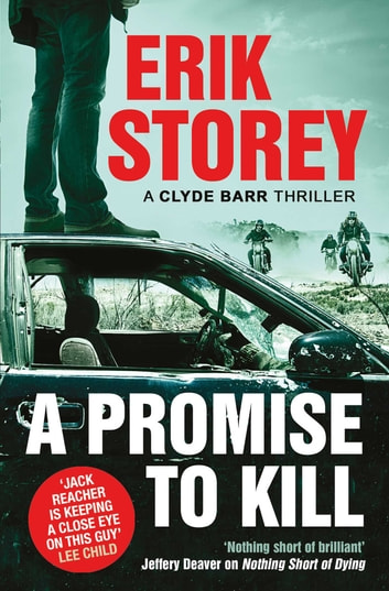 A Promise to Kill - A Clyde Barr Thriller ebook by Erik Storey