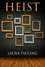 Heist ebook by Laura Pauling