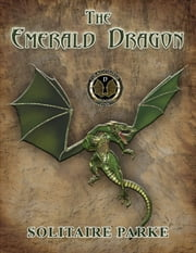 The Emerald Dragon ebook by Solitaire Parke