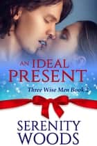 An Ideal Present ebook by Serenity Woods