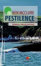 Pestilence - Un medical thriller scioccante ebook by Ken McClure