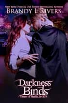 Darkness Binds ebook by Brandy L Rivers