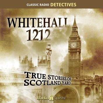 Whitehall 1212 - True Stories of Scotland Yard audiobook by